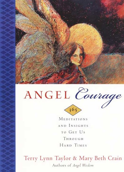 Angel Courage - 365 Meditations and Insights to Get Us Through Hard Times - cover
