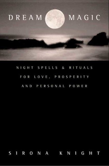 Dream Magic - Night Spells & Rituals for Love Prosperity and Personal Power - cover