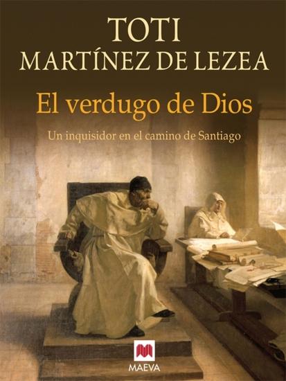 El verdugo de Dios - Un inquisidor en el Camino de Santiago - cover