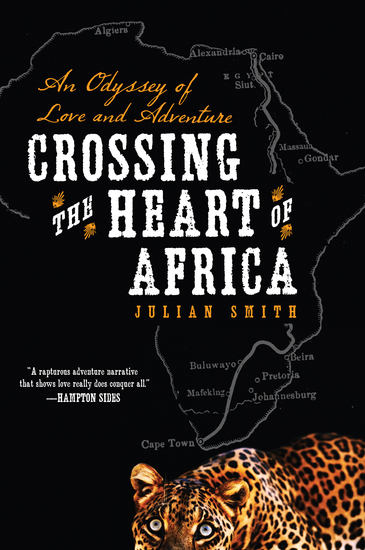 Crossing the Heart of Africa - An Odyssey of Love and Adventure - cover