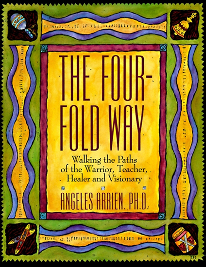 The Four-Fold Way - Walking the Paths of the Warrior Teacher Healer and Visionary - cover