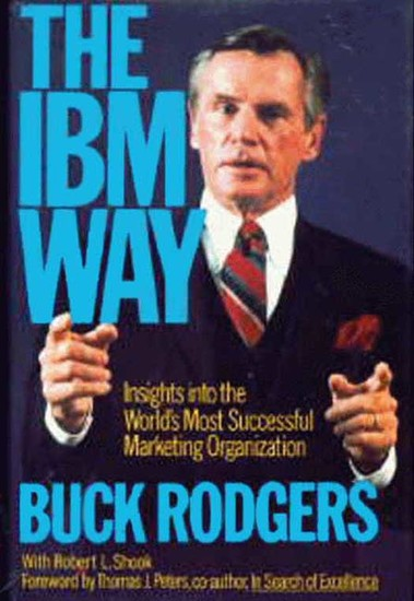 The IBM Way - Insights into the World's Most Successful Marketing Organization - cover