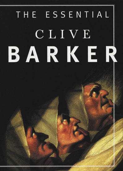 The Essential Clive Barker - Selected Fiction - cover