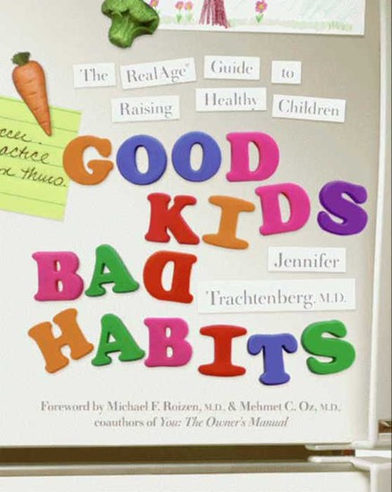 Good Kids Bad Habits - The RealAge Guide to Raising Healthy Children - cover
