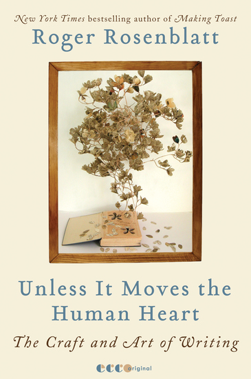 Unless It Moves the Human Heart - The Craft and Art of Writing - cover