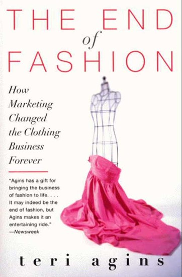 The End of Fashion - The Mass Marketing of the Clothing Business Forever - cover