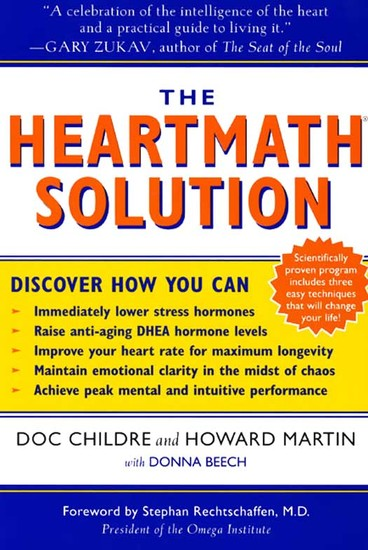 The HeartMath Solution - The Institute of HeartMath's Revolutionary Program for Engaging the Power of the Heart's Intelligence - cover