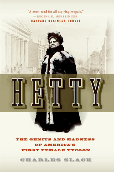 Hetty - The Genius and Madness of America's First Female Tycoon - cover