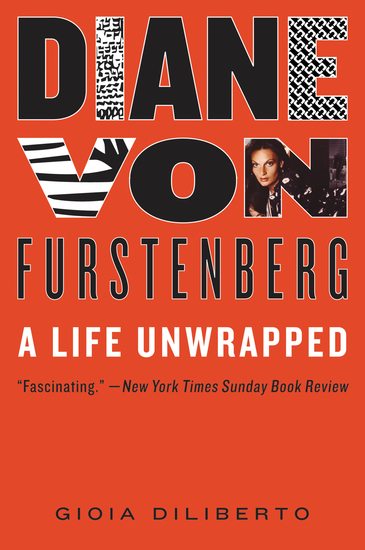 Diane von Furstenberg - A Life Unwrapped - cover