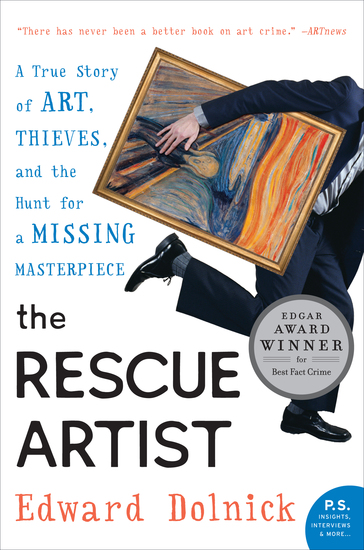 The Rescue Artist - A True Story of Art Thieves and the Hunt for a Missing Masterpiece - cover