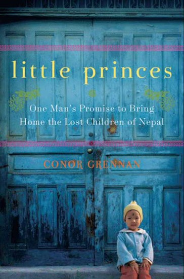 Little Princes - One Man's Promise to Bring Home the Lost Children of Nepal - cover