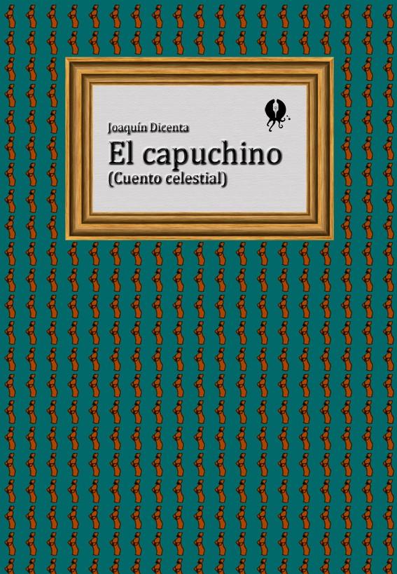 El capuchino (Cuento celestial) - cover