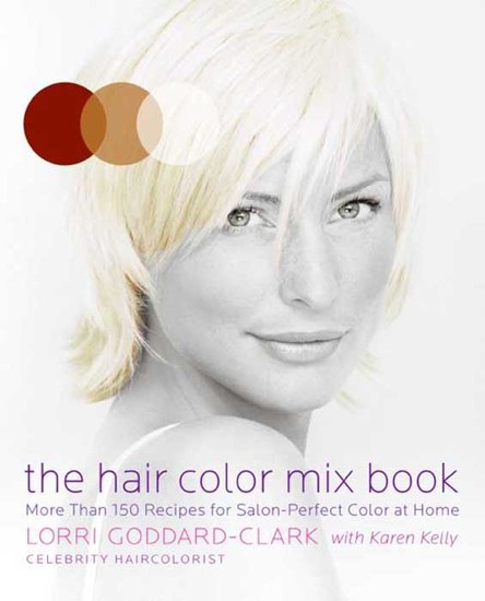The Hair Color Mix Book - More Than 150 Recipes for Salon-Perfect Color at Home - cover