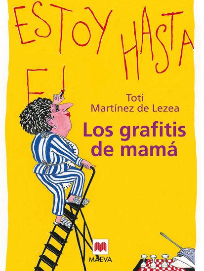 Los grafitis de mamá - Un retrato tierno y humorístico de un ama de casa cincuentona - cover