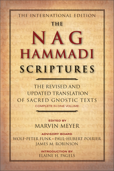 The Nag Hammadi Scriptures - The Revised and Updated Translation of Sacred Gnostic Texts Complete in One Volume - cover