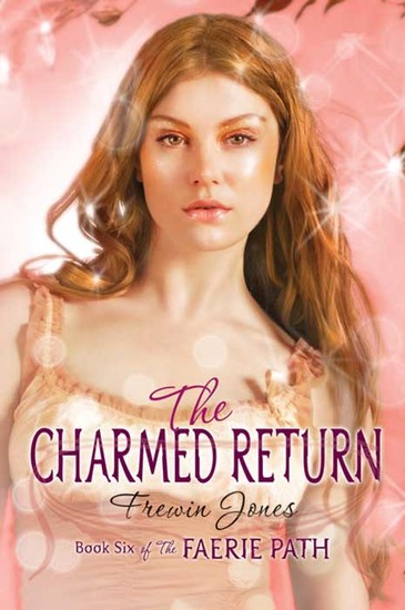 Faerie Path #6: The Charmed Return - cover