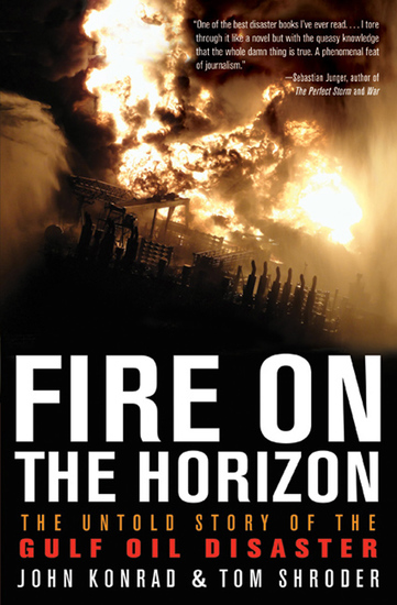 Fire on the Horizon - The Untold Story of the Gulf Oil Disaster - cover