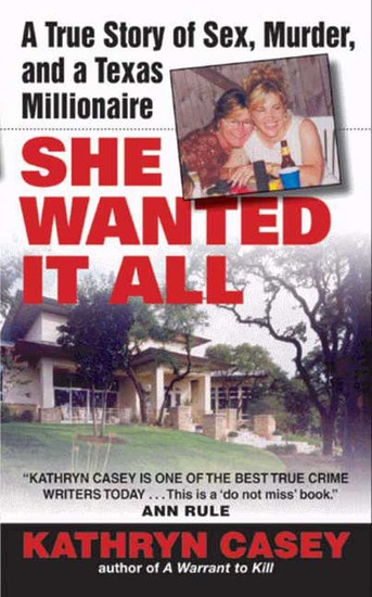 She Wanted It All - A True Story of Sex Murder and a Texas Millionaire - cover
