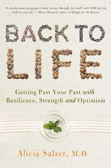 Back to Life - Getting Past Your Past with Resilience Strength and Optimism - cover