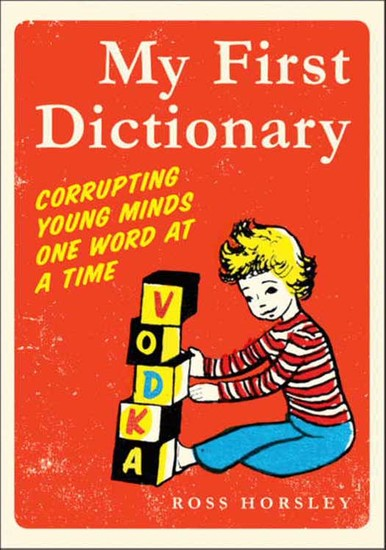 My First Dictionary - Corrupting Young Minds One Word at a Time - cover