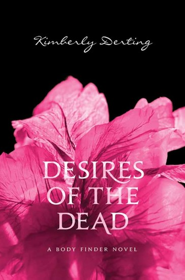 Desires of the Dead - A Body Finder Novel - cover