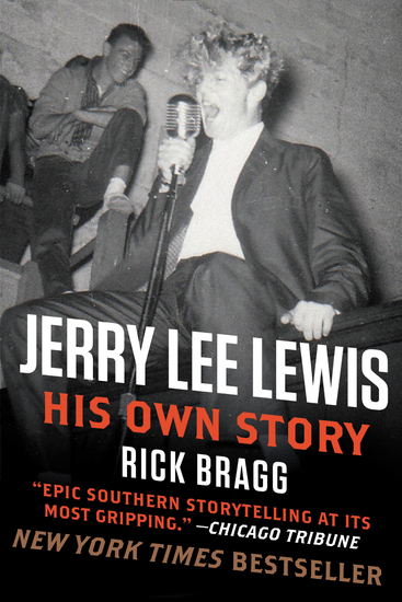 Jerry Lee Lewis: His Own Story - His Own Story by Rick Bragg - cover