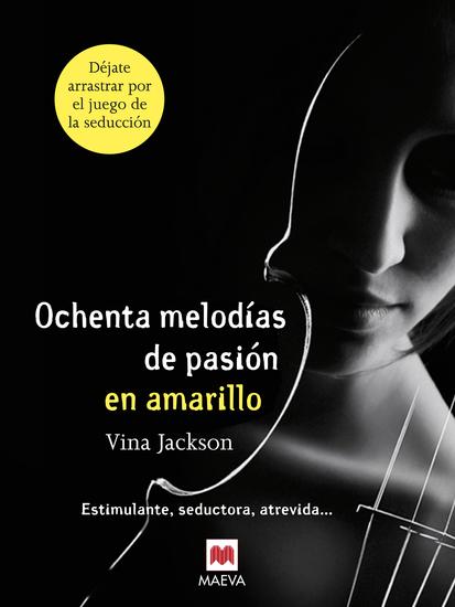 Ochenta melodías de pasión en amarillo - Estimulante seductora atrevida - cover