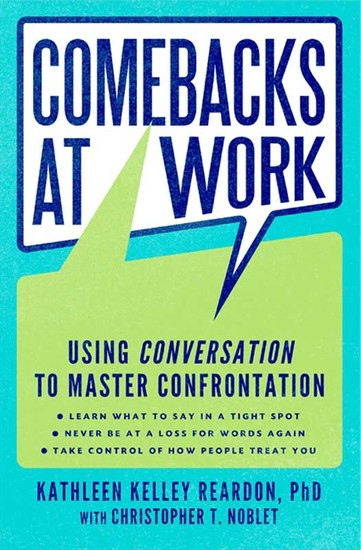 Comebacks at Work - Using Conversation to Master Confrontation - cover