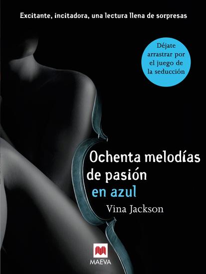 Ochenta melodías de pasión en azul - Excitante incitadora una lectura llena de sorpresas - cover