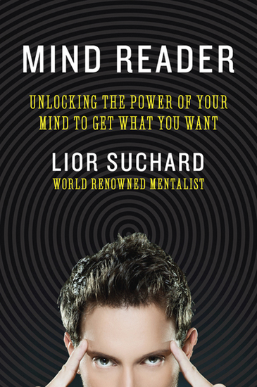 Mind Reader - Unlocking the Power of Your Mind to Get What You Want - cover