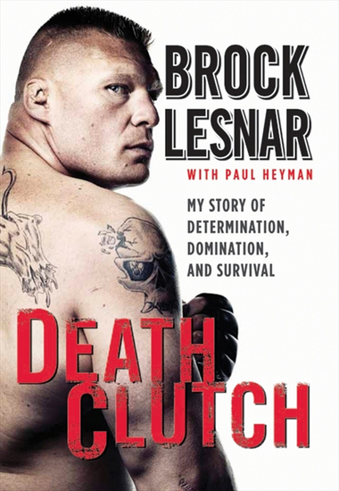 Death Clutch - My Story of Determination Domination and Survival - cover
