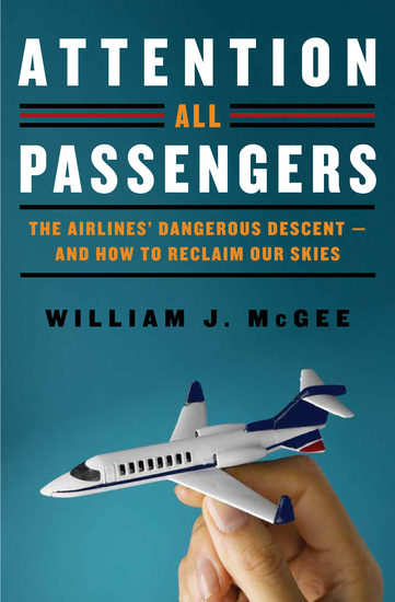 Attention All Passengers - The Truth About the Airline Industry - cover