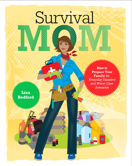 Survival Mom - How to Prepare Your Family for Everyday Disasters and Worst-Case Scenarios - cover