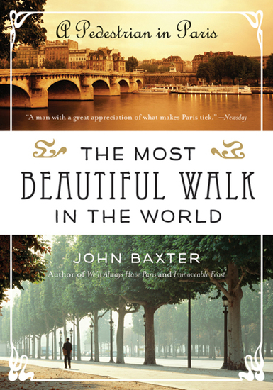 The Most Beautiful Walk in the World - A Pedestrian in Paris - cover