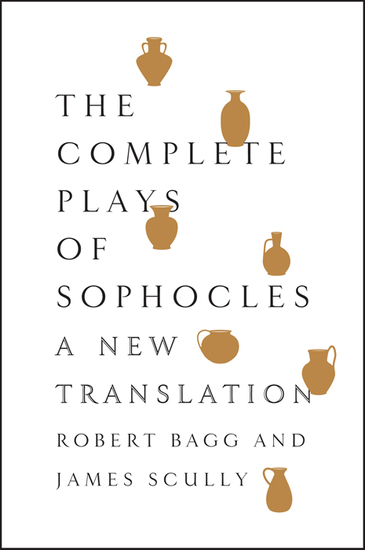 The Complete Plays of Sophocles - A New Translation - cover