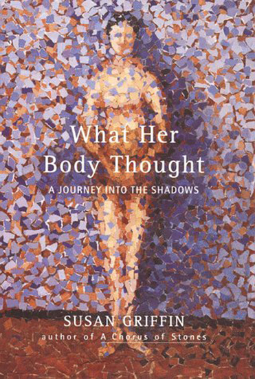 What Her Body Thought - A Journey Into the Shadows - cover