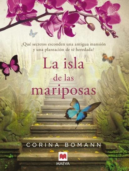 La isla de las mariposas - Una carta misteriosa un romance del pasado una casa llena de secretos - cover