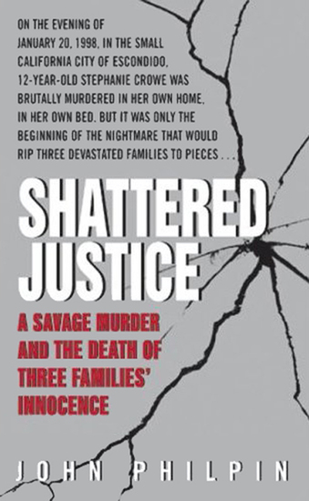 Shattered Justice - A Savage Murder and the Death of Three Families' Innocence - cover