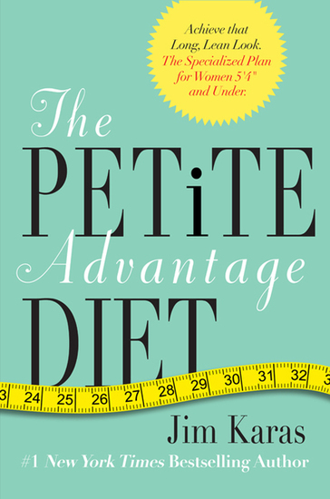 "The Petite Advantage Diet - Achieve That Long Lean Look The Specialized Plan for Women 5'4"" and Under - cover"