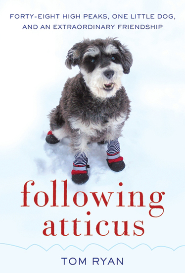 Following Atticus - Forty-Eight High Peaks One Little Dog and an Extraordinary Friendship - cover