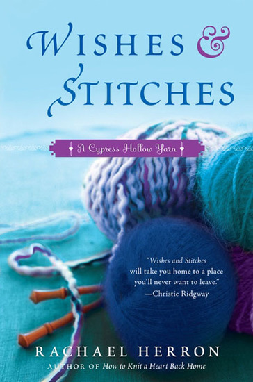 Wishes and Stitches - A Cypress Hollow Yarn Book 3 - cover