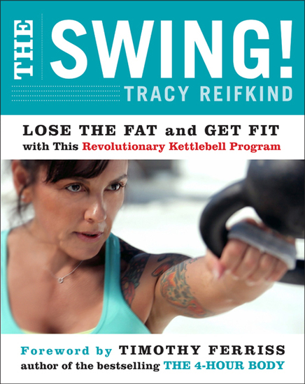 The Swing! - Lose the Fat and Get Fit with This Revolutionary Kettlebell Program - cover