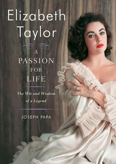 Elizabeth Taylor A Passion for Life - The Wit and Wisdom of a Legend - cover