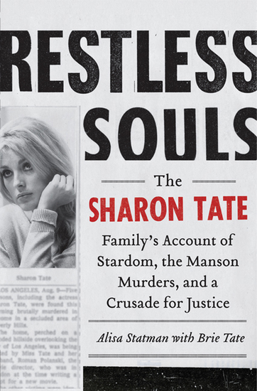 Restless Souls - The Sharon Tate Family's Account of Stardom the Manson Murders and a Crusade for Justice - cover