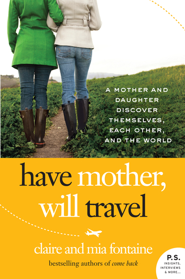Have Mother Will Travel - A Mother and Daughter Discover Themselves Each Other and the World - cover