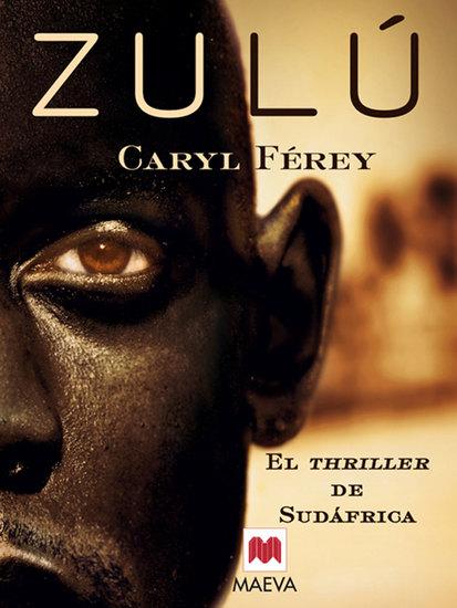Zulú - El thriller de Sudáfrica La novela negra más premiada de Francia - cover