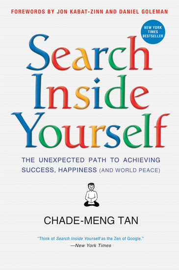 Search Inside Yourself - The Unexpected Path to Achieving Success Happiness (and World Peace) - cover