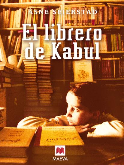 El librero de Kabul - Un testimonio excepcional y de primera mano sobre la apasionante sociedad afgana - cover