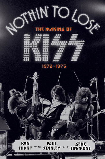 Nothin' to Lose - The Making of KISS (1972-1975) - cover