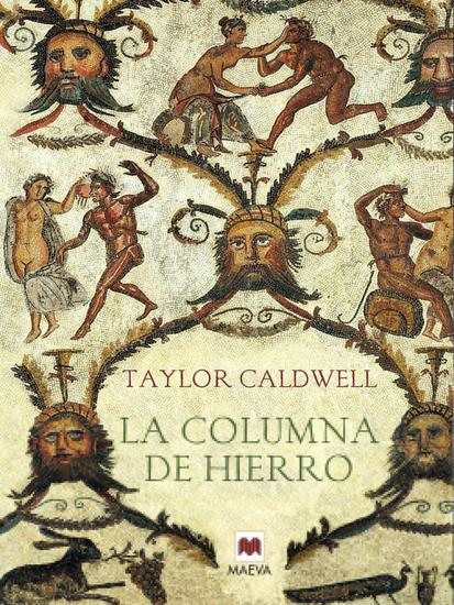 La columna de hierro - Cicerón y el esplendor del imperio romano - cover